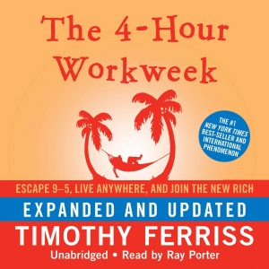 The 4- Hour Workweek